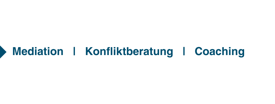 Mediation   |   Konfliktberatung   |   Coaching